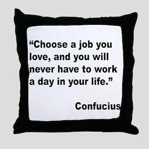 Confucius Job Love Quote Throw Pillow