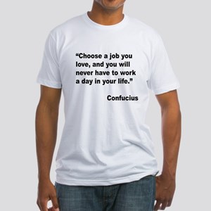 Confucius Job Love Quote (Front) Fitted T-Shirt