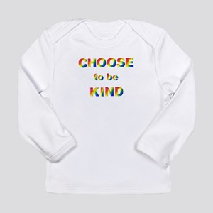 Choose to be kind Long Sleeve T-Shirt