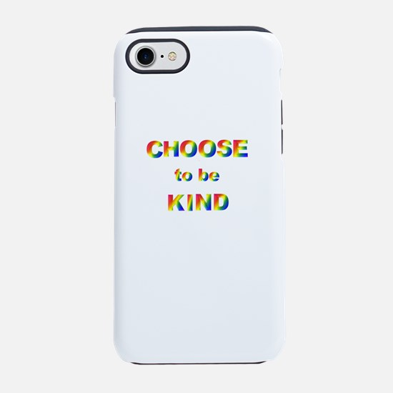 Choose to be kind iPhone 8/7 Tough Case