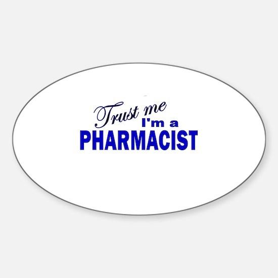 Trust Me I'm a Pharmacist Oval Decal