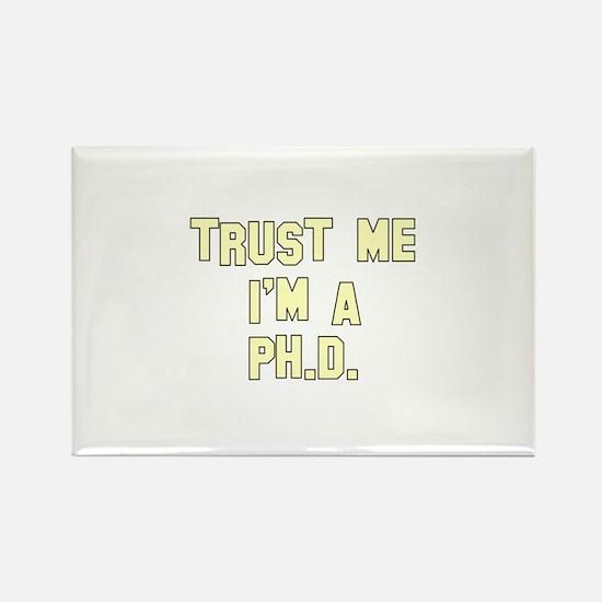 Trust Me I'm a Ph.D. Rectangle Magnet
