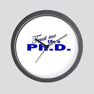 Trust Me I'm a Ph.D. Wall Clock