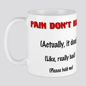 Pain Don't Hurt Mug
