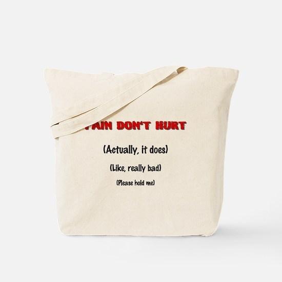 Pain Don't Hurt Tote Bag