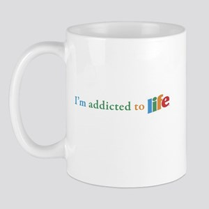 addicted to life Mug