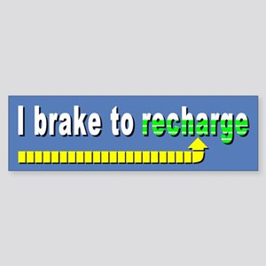 I Brake to Recharge Bumper Sticker