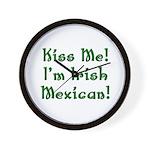 Kiss Me! I'm Irish Mexican! Wall Clock