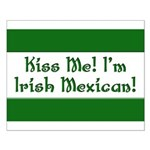 Kiss Me! I'm Irish Mexican! Small Poster