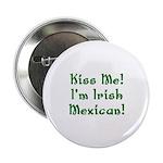 Kiss Me! I'm Irish Mexican! 2.25
