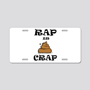 RAP IS CRAP Aluminum License Plate