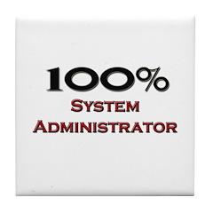 100 Percent System Administrator Tile Coaster