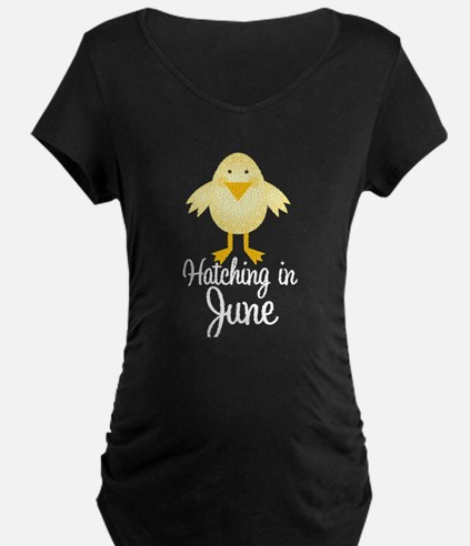 Hatching In June Maternity T-Shirt