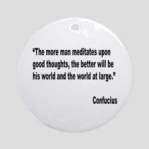 Confucius Good Thoughts Quote Ornament (Round)