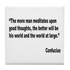 Confucius Good Thoughts Quote Tile Coaster