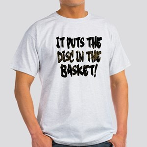 It Puts the Disc in the Basket White T-Shirt