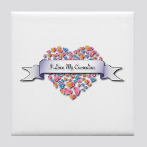 Love My Comedian Tile Coaster