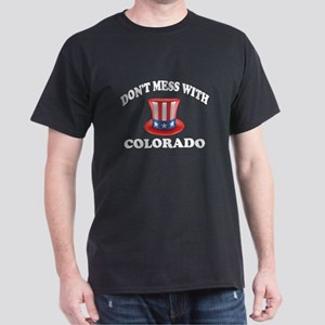 Do Not Mess With Colorado Dark T-Shirt
