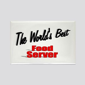 """The World's Best Food Server"" Rectangle Magnet"