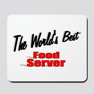 """The World's Best Food Server"" Mousepad"