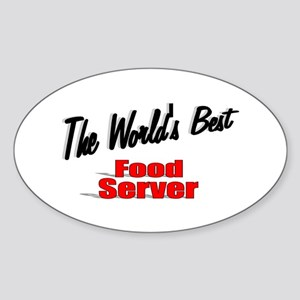"""The World's Best Food Server"" Oval Sticker"