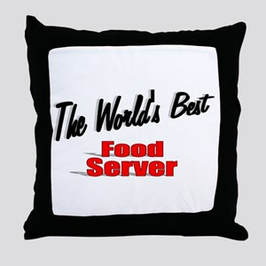 """The World's Best Food Server"" Throw Pillow"