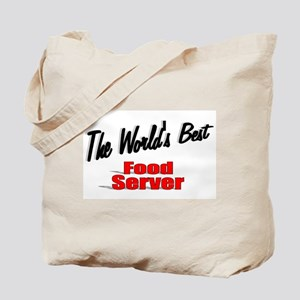 """The World's Best Food Server"" Tote Bag"