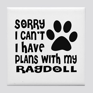 I Have Plans With My Ragdoll Cat Desi Tile Coaster