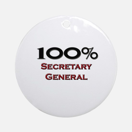 100 Percent Secretary General Ornament (Round)