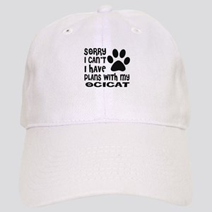 I Have Plans With My Ocicat Designs Cap