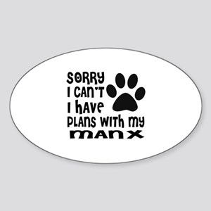 I Have Plans With My Manx Cat Desig Sticker (Oval)
