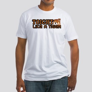 Toight Like A Tiger Fitted T-Shirt