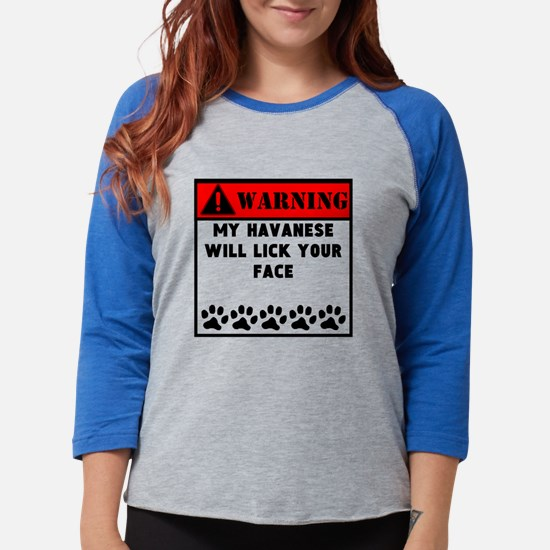 Havanese Will Lick Your Face Long Sleeve T-Shirt