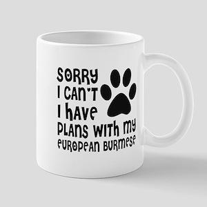 I Have Plans With My European Bu 11 oz Ceramic Mug