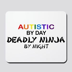 Autistic Deadly Ninja by Night Mousepad