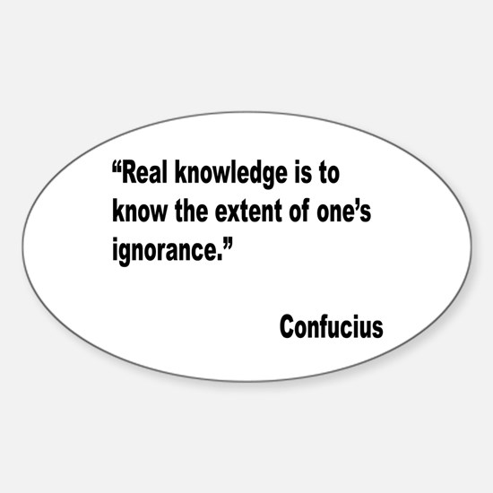 Confucius Real Knowledge Quote Oval Decal