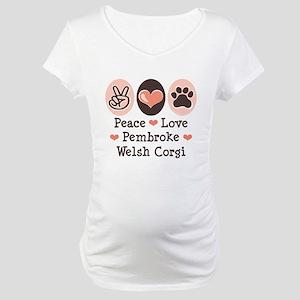 Peace Love Pembroke Corgi Maternity T-Shirt