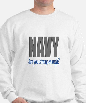 Navy are you strong enough Sweatshirt