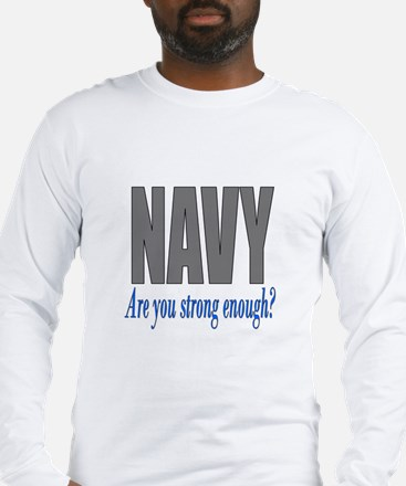 Navy are you strong enough Long Sleeve T-Shirt