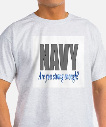 Navy are you strong enough T-Shirt