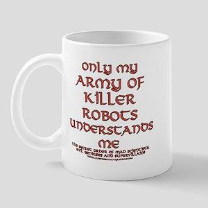 Army of Killer Robots Joke Mug