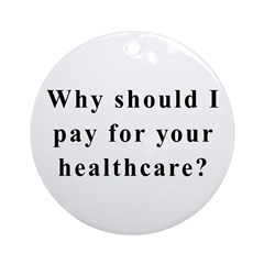 No Socialized Healthcare Ornament (Round)