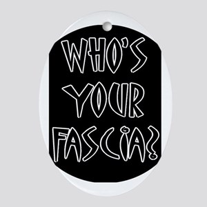 Who's Your Fascia Oval Ornament