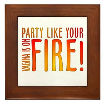 Party Like Your Vagina is on Fire Framed Tile