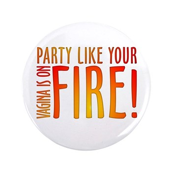 Party Like Your Vagina is on Fire 3.5