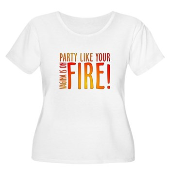 Party Like Your Vagina is on Fire Women's Plus Siz