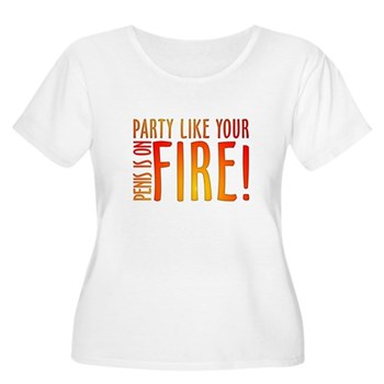 Party Like Your Penis is on Fire Women's Plus Size