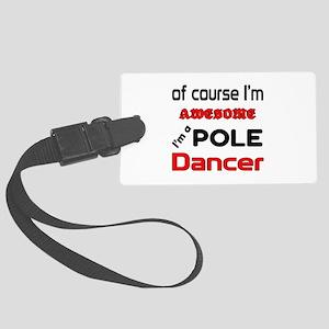 I am a Pole dancer Large Luggage Tag