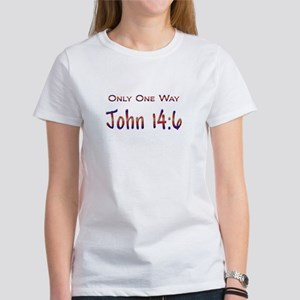 One Way, John 14:6 Women's T-Shirt