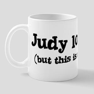 Judy loves me Mug
